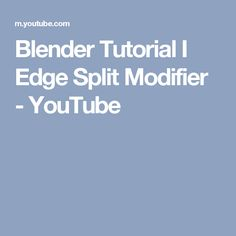 Blender Tutorial I Edge Split Modifier - YouTube