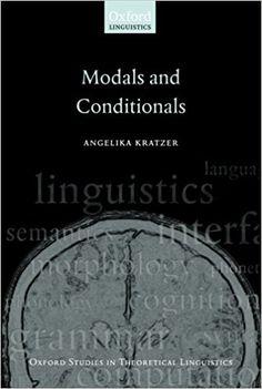 Modals and conditionals / Angelika Kratzer Edición 1st publ. Publicación Oxford ; New York : Oxford University Press, 2012