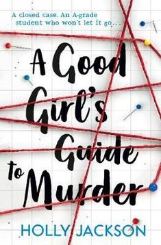 Buy A Good Girl's Guide to Murder by Holly Jackson from Waterstones today! Click and Collect from your local Waterstones or get FREE UK delivery on orders over Ya Books, Good Books, We Were Liars, Kindle, Believe, Books For Teens, Teenage Books To Read, Mystery Books, Girl Guides