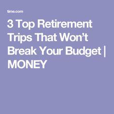 3 Top Retirement Trips That Won't Break Your Budget | MONEY