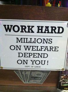 work hard: millions welfare