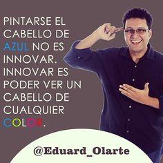 Pintarse el cabello de azul no es innovar. Innovar es poder ver un cabello de cualquier color. #eduardolarte #marketingdivergente #colombia  #innovar  #talleres #seminarios#conferencias #marketing #like4like #follow4follow