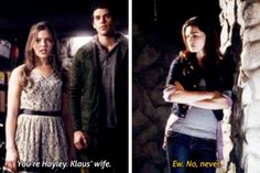 The originals-- aye Hayley, what's wrong with being Klaus' wife?!!