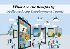 What Are The Benefits Of Dedicated App Development Team? Target Audience, App Development, Mobile App, Business, Mobile Applications, Store, Business Illustration