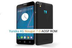 Install Android N on Yu Yureka based on AOSP ROM