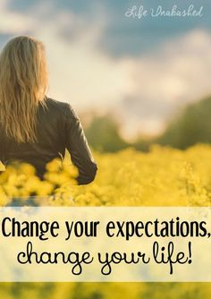 Are you unhappy with where you are in life? Maybe you just need to change your expectations!