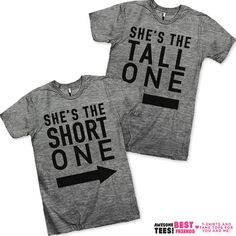 Shes The Short One / Shes The Tall One Best Friends Shirts! This awesome design is printed on American Apparels Athletic tri-blend t-shirt.