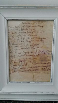 Grandpa's hand written recipe framed and displayed in the kitchen!  Reminded of him every day :)