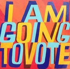 I am going to vote by Bob and Roberta Smith Political Art, Political Events, Political Issues, Typography Letters, Lettering, Deeds Not Words, Protest Art, Powerful Art, Awareness Campaign