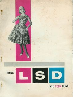 General Vibe: feminine contrasting with blocky swiss style Bring LSD into YOUR Home pamphlet Retro Ads, Vintage Advertisements, Vintage Ads, Retro Advertising, William S Burroughs, Nostalgia, Ephemera, The Book, Aurora Sleeping Beauty