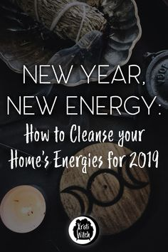New Year, New Energy: How to Cleanse Your Home's Energies for 2019