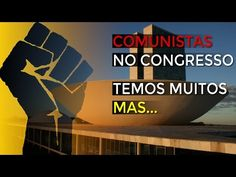 RS Notícias: Temos COMUNISTAS no Congresso Nacional ( MUITOS ) ...