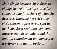 Ladies, don't ever settle down for less than you deserve...