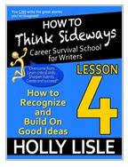 How to think sideways career survival school for writers. Learn how to develop your good ideas into great ideas and identify bad ideas that kill your story. Holly lisle's writing course. $4.99