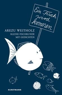 Teil 3 der Serie, Lexikon und Gedichtband: Ein Fisch wird kommen