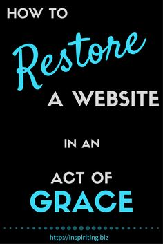 How To Restore A Website In An Act Of Grace | We all need to be aware that there are business risks we need to be responsive to. Restoring a website isn't particularly a daily task, but in case a website breaks, it is invaluable when you know how to get it back running in easy steps. -- Repin this & click through to learn about the easiest steps to restore your WordPress website