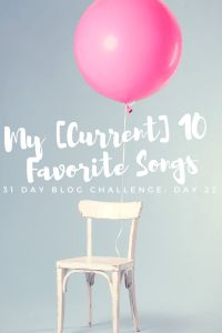 31 Day Blog Challenge–Day 22 – My [Current] 10 Favorite Songs – A Funny Thing Happened Today