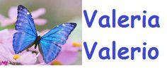Valerio e Valeria sono due nomi che derivano dal latino Valesius, tratto in ultimo dal nome sabino Volesus o Volusus, dal significato incerto. Alterato nella forma Valerius già