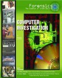 Computer Investigation (Forensics: the Science of Crime-Solving) by Elizabeth Bauchner