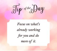 Do more of what works...#Tipoftheday