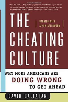 The Cheating Culture: Why More Americans Are Doing Wrong…