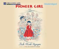 Pioneer Girl: A story about a Vietnamese family told with a unique look into the culture of their heritage! 4 stars