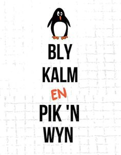 Bly kalm en pik 'n wyn Bag Quotes, Words Quotes, Sayings, Witty Quotes Humor, Funny Quotes, Great Quotes, Love Quotes, Inspirational Quotes, Motivational
