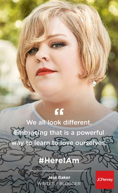 @Jes Baker lives life on her terms. Writes her books with no filter. And styles herself fearlessly.  That's why her inspiring quote reminds us that our differences are what make us beautifully unique. The Boutique at JCPenney #HereIAm