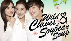 Wild Chives and Soybean Soup!  Such a fantastic show!  I will have to say that I did enjoy the fist half with the younger cast better.  They had so much more chemistry between the couple and were adorable.  Very well written.