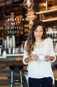 Atlanta's Finest Coffee Shops | perfect places to escape the cold and warm up as the weather gets even colder!