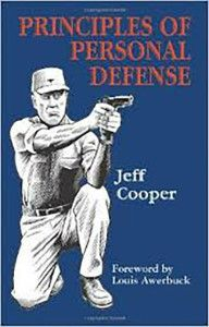 """The Principles of Personal Defense"" by Jeff Cooper teaches great self-defense tactics for protecting against looters and other dangerous individuals 