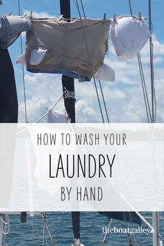 You can't always get to a laundromat while cruising. Here's the easiest ways to wash laundry by hand on a boat.