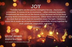 Joy Quote by, Brene Brown- I believe that a joyful life is full of joyful moments to help buoy you along the way. Row, row, row your boat merrily along the way. . .