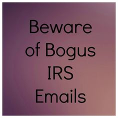 http://www.accountingtoday.com/news/Beware-of-Bogus-IRS-E-Mails-65785-1.html