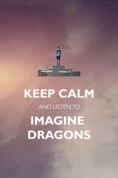 working man imagine dragons lyrics | Keep Calm and Imagine Dragons - Imagine Dragons Photo (34289162 ...