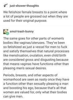 Because of their (cissexist) association with womanhood, periods, and breastfeeding are seen as gross for being unfulfilling to men.