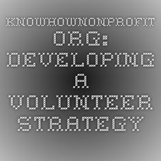 knowhownonprofit.org: developing a volunteer strategy
