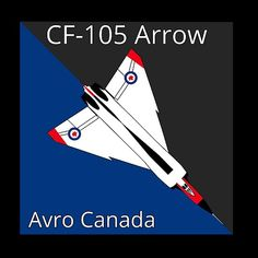 The Avro Arrow. The sorest spot in any red blooded Canadian heart. Avro Arrow, Funny Engineering, All About Canada, Mechanical Art, Canadian History, Get Free Stuff, Create Image, Sell Your Art, Print Design