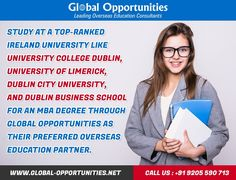 Study at a top-ranked Ireland university like University College Dublin, University of Limerick, Dublin City University, and Dublin Business School for an MBA degree through Global Opportunities as their preferred overseas education partner.