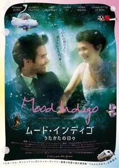 Japanese movie poster for Mood Indigo - Michel Gondry. French Movies, Classic Movies, Cinema Movies, Film Movie, Movie Scene, Michel Gondry, Movies 2014, Mood Indigo, Love Film
