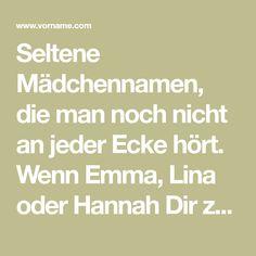 Seltene Mädchennamen, die man noch nicht an jeder Ecke hört. Wenn Emma, Lina oder Hannah Dir zu trendy sind, haben wir ausgefallene Alternativen!