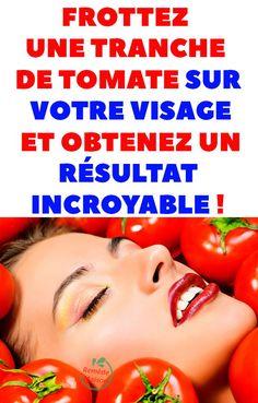 Frottez une tranche de tomate sur votre visage et obtenez un résultat incroyable ! #beauté #astucedebeauté #tomatesurvotrevisage #résultatincroyable #beauténaturels Pores, Info, Design, Nail Fungus, Moisturize Hair, Varicose Veins, Kidney Cleanse, Mask Makeup, Homemade Mask