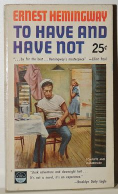 Ernest Hemingway : To have and have not Permabooks - New York, first printing n° 253 cover = ? Ernest Hemingway, Hemingway Quotes, Good Books, Books To Read, My Books, Reading Books, Classic Literature, Classic Books, The Book Thief