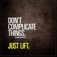 """Don't complicate things. Just lift."" It's easy to complicate things. Making them harder than they should. A lot of us are guilty of doing that, not only when it comes to our training but in life. And those things that complicate it all, tend to move us away from our path of becoming better. When in fact.. It all comes down to one thing: lifting. Don't complicate things when it comes to your training.. #justlift - Gym Quotes - #training #lifting #justdoit"