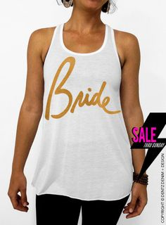 "Use coupon code ""pinterest"" Bride - Script - White with Gold Flowy Racerback Tank Top by DentzDesign"
