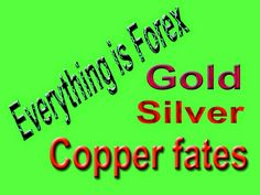 Easily Income From Online: Gold/ Silver/ Copper fates - week after week stand...