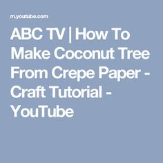 ABC TV | How To Make Coconut Tree From Crepe Paper - Craft Tutorial - YouTube