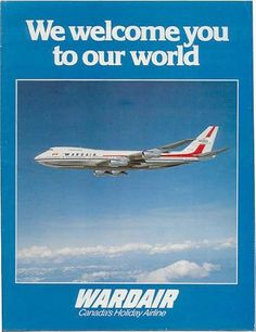 Wardair Vintage Airline, Vintage Travel Posters, Vintage Ads, Canadian Airlines, Canadian Forest, Capital Of Canada, Come Fly With Me, Canadian History, Air Lines