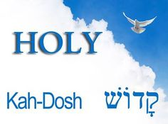 """Hebrew word holy/Kah-Dosh - does not mean """"perfect"""" - it means """"set apart"""""""