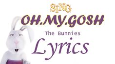[Lyrics] OH.MY.GOSH - The Bunnies ♪ With Audio ♪ | SING 2016 Soundtrack